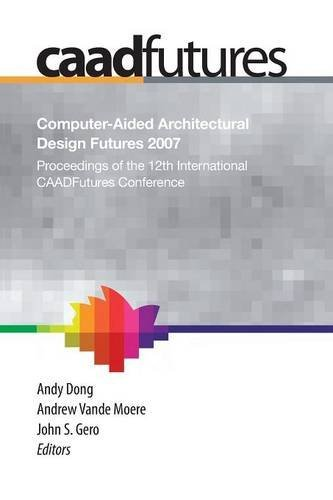 Computer-Aided Architectural Design Futures (CAADFutures) 2007 Pdf
