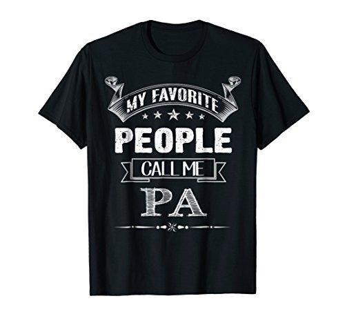 People Pa - My Favorite People Call Me Pa T-Shirt Father's Day shirt