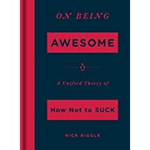 On Being Awesome: A Unified Theory of How Not to Suck