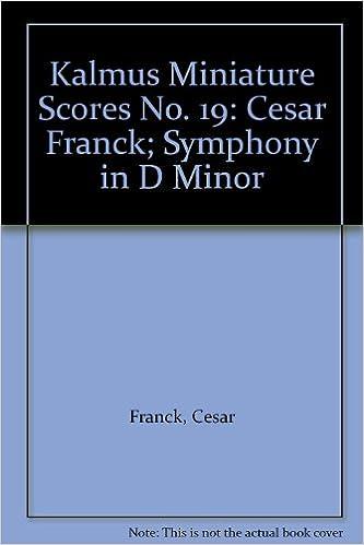 Kalmus Miniature Scores No. 19: Cesar Franck; Symphony in D