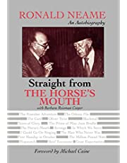 Straight from the Horse's Mouth: Ronald Neame, an Autobiography (Volume 98)