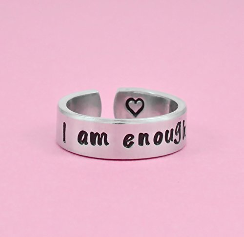 I am enough - Hand Stamped Aluminum Cuff Ring, Inspirational Motivational Ring, I Am Strong, Self Worth, Be You, Best Friends BFF Sorority Sisters Besties Gift, Personalized Gift