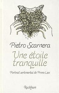 Une étoile tranquille : Portrait sentimental de Primo Levi par Pietro Scarnera