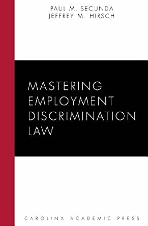 Mastering Employment Discrimination Law Carolina Academic Press Mastering Series