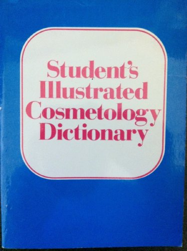 Student's Illustrated Cosmetology Dictionary