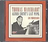 Thomas Manshardt: Alfred Cortot's Last Pupil (Live Performances)