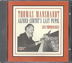 Thomas Manshardt: Alfred Cortot's Last Pupil (Live Performances) by