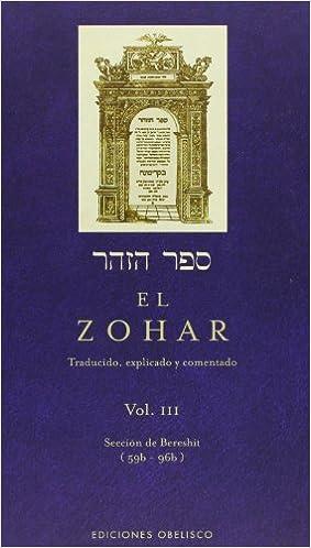 El Zohar (vol. 3): Traducido. Explicado Y Comentado por Rabi Shimon Bar Iojai