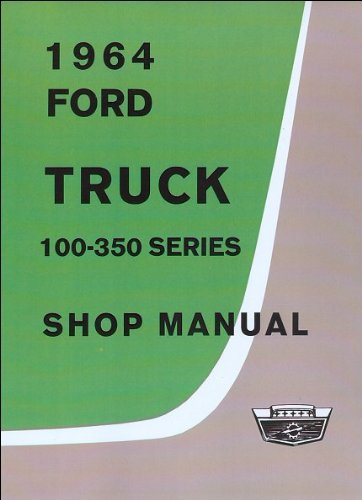 - 1964 Ford Truck 100-350 Series Repair Shop Manual Reprint