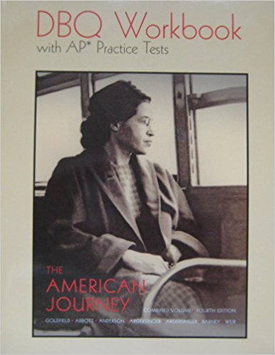 The American Journey: Combined Volume: Fourth Edition: DBQ Workbook with AP Practice Tests