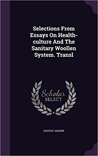 selections from essays on healthculture and the sanitary woollen  selections from essays on healthculture and the sanitary woollen system  transl gustav jaeger  amazoncom books