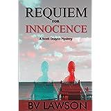 Requiem for Innocence: Scott Drayco Mystery Series #2 (Scott Drayco Series) (Volume 2)