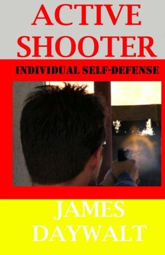 Active Shooter: Individual Self-Defense