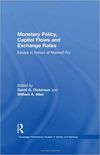 monetary policy capital flows and exchange rates essays in monetary policy capital flows and exchange rates essays in memory of maxwell fry routledge international studies in money and banking 1st edition