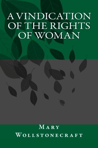 Quotes From A Vindication Of The Rights Of Woman: GradeSaver