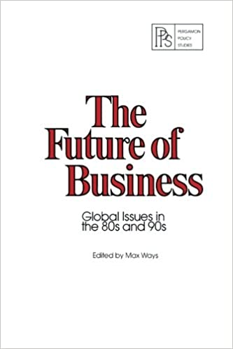 The Future of Business. Global Issues in the 80s and 90s