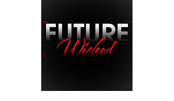 future wicked instrumental mp3 download