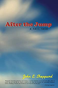 After the Jump: A Tall Tale by [Sheppard, John]