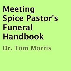 Meeting Spice Pastor's Funeral Handbook