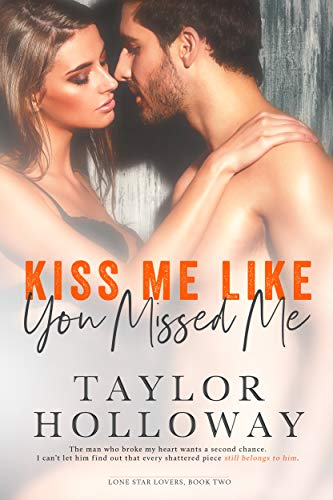 Kiss Me Like You Missed Me (Lone Star Lovers Book 2) ()