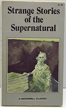 Strange Stories of the Supernatural (A Watermill Classic) 089375403X Book Cover