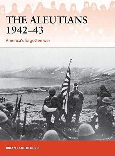 The Aleutians 1942–43: Struggle for the North Pacific (Campaign Book 333) (English Edition)