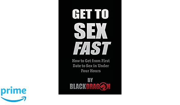 Get To Sex Fast