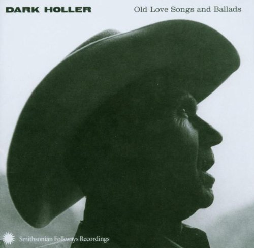 Dark Holler: Old Love Songs and Ballads ()