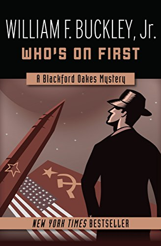 Who's on First (The Blackford Oakes Mysteries Book 3) (A Space On The Side Of The Road)