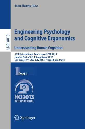 Engineering Psychology and Cognitive Ergonomics. Understanding Human Cognition: 10th International Conference, EPCE 2013