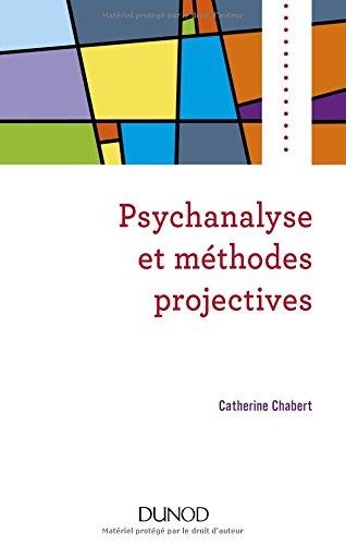 Psychanalyse et méthodes projectives Broché – 25 avril 2018 Catherine Chabert Dunod 2100779524 Essais