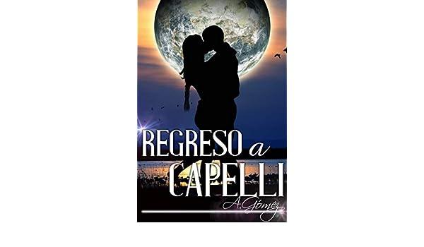 Regreso a Capelli (Spanish Edition) - Kindle edition by Andres Gomez Ordoñez. Literature & Fiction Kindle eBooks @ Amazon.com.