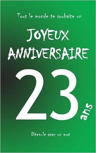 Joyeux Anniversaire 23 Ans Livre D Or A Ecrire Taille M Vert