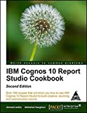 img - for IBM Cognos 10 Report Studio Cookbook book / textbook / text book