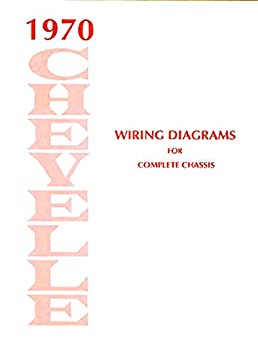 fully illustrated 1970 chevelle, el camino & malibu electrical gm alternator wiring diagram fully illustrated 1970 chevelle, el camino & malibu electrical wiring diagrams & schematics, for the complete chassis paperback unabridged, 2016