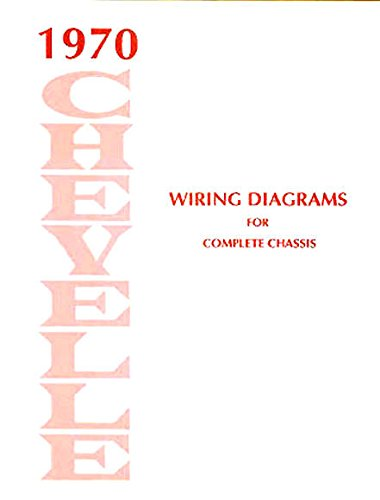 FULLY ILLUSTRATED 1970 CHEVELLE, EL CAMINO & MALIBU ELECTRICAL WIRING DIAGRAMS & SCHEMATICS, for the complete - Camino El Horn