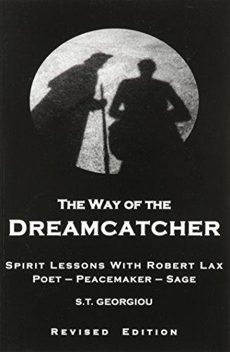 Download By S.T. Georgiou - The Way of the Dreamcatcher: Spirit Lessons with Robert Lax (Revised Edition) (2010-11-16) [Paperback] pdf