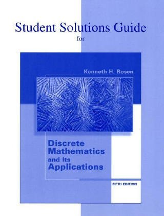 Student's Solutions Guide for Use with Discrete Mathematics and Its Applications by Kenneth H. Rosen (2002-09-25)