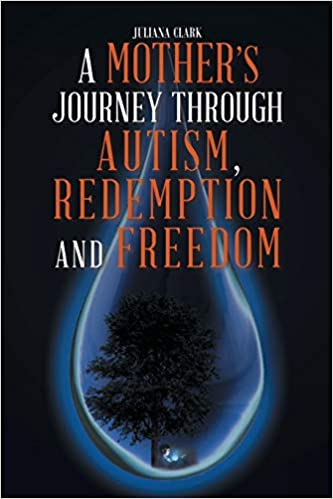 A Mother's Journey Through Autism, Redemption and Freedom - Popular Autism Related Book