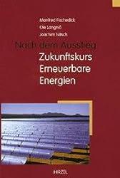 Nach dem Ausstieg: Zukunftskurs Erneuerbare Energien