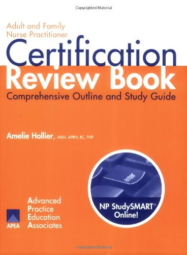 Adult And Family Nurse Practitioner Certification Review Book: Comprehensive Outline And Study Guide