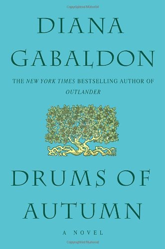 By Diana Gabaldon - Drums of Autumn (Outlander) (7.8.2001)