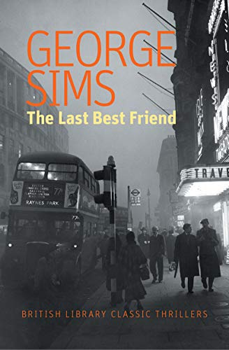 The Last Best Friend (British Library Classic Thrillers)