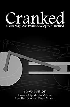 Cranked: a lean and agile software development method (English Edition) de [Fenton, Steve]