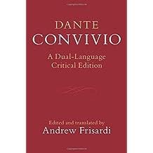 Dante: Convivio: A Dual-Language Critical Edition