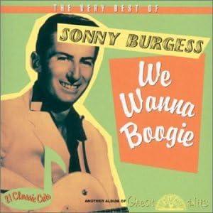 Amazon | Very B.O. Sonny Burgess-We Wanna Boogie | Burgess, Sonny | 輸入盤 | 音楽