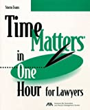 Time Matters in One Hour for Lawyers, Storm Evans, 1570735794