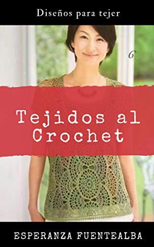 Amazon.com: Tejidos al Crochet: Diseños para tejer (Spanish ...