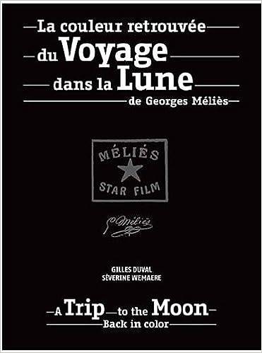 Livres gratuits La couleur retrouvée du voyage dans la lune de Georges Méliès pdf, epub
