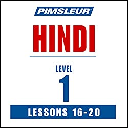 Pimsleur Hindi, Level 1, Lessons 16-20